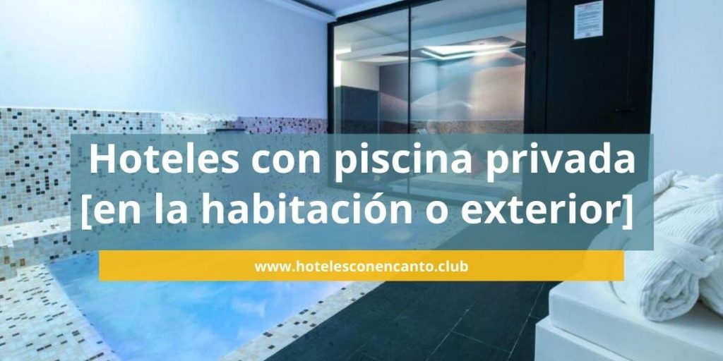 Hoteles con piscina privada en la habitacion