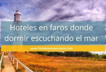 Dormir en un faro: hoteles en faros donde dormir en España