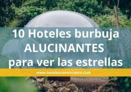 10 Hoteles burbuja alucinantes para ver las estrellas [Actualizado 2021]