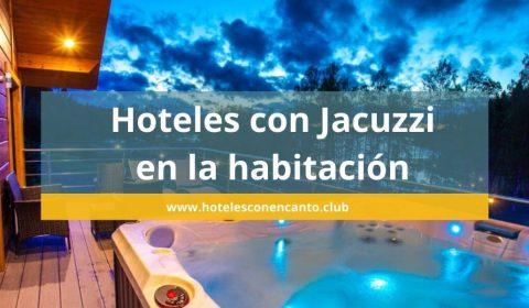 22 Hoteles con jacuzzi en la habitación para tus escapadas románticas ¡Impresionantes!