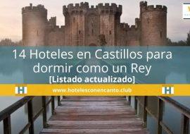 Hoteles en Castillos🥇 14 Impresionantes alojamientos para dormir como un auténtico Rey